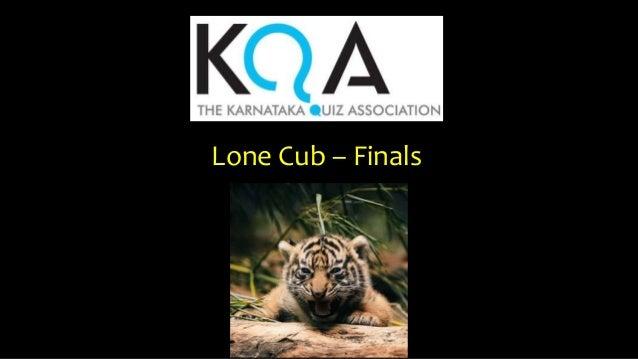 Lone Cub – Finals