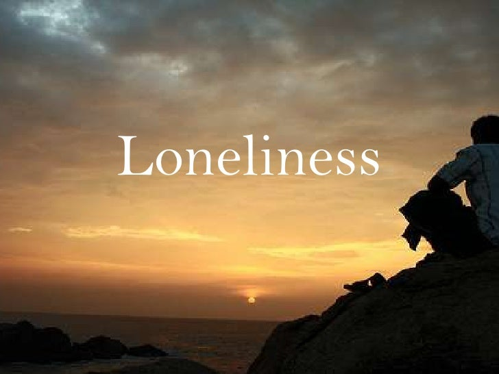 Loneliness<br />