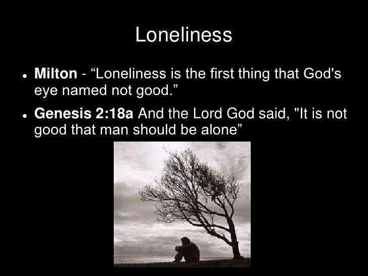 It is not good to be alone