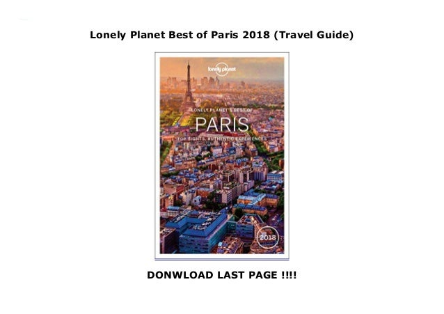 Lonely Planet Best of Paris 2018 (Travel Guide) DONWLOAD LAST PAGE !!!! Lonely Planet Best of Paris 2018 (Travel Guide)