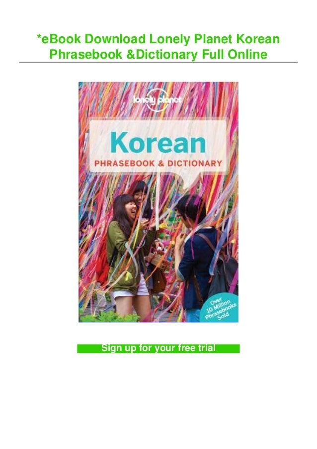 *eBook Download Lonely Planet Korean Phrasebook &Dictionary Full Online Sign up for your free trial