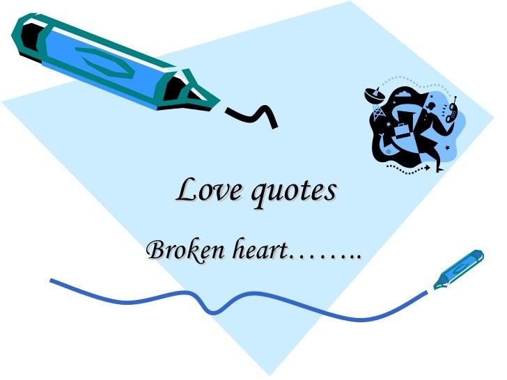Love quotes Broken heart……..