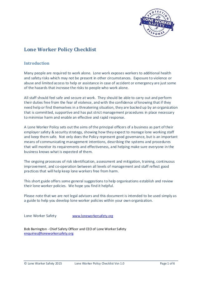 © Lone Worker Safety 2015 Lone Worker Policy Checklist Vsn 1.0 Page 1 of 6 Lone Worker Policy Checklist Introduction Many ...