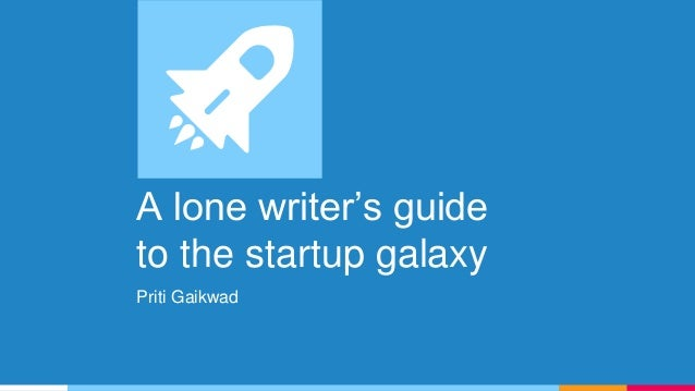 A lone writer's guide to the startup galaxy Priti Gaikwad