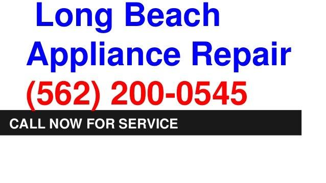 Long Beach Appliance Repair (562) 200-0545 CALL NOW FOR SERVICE