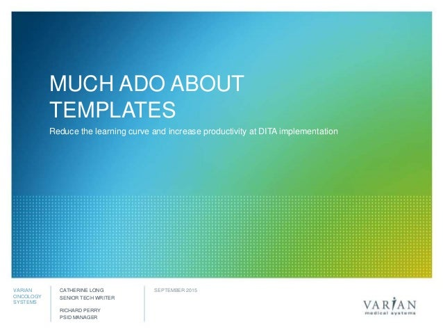 3881471bd150 Much Ado About Templates  Reduce the Learning Curve and Increase  Productivity at DITA Implementation with Catherine Long and Richard Perry