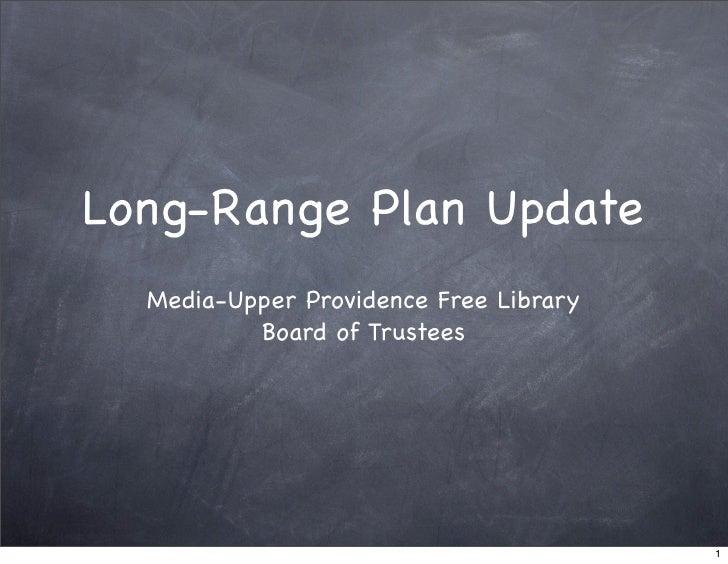 Long-Range Plan Update   Media-Upper Providence Free Library           Board of Trustees                                  ...