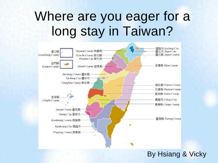 Where are you eager for a long stay in Taiwan? By Hsiang & Vicky