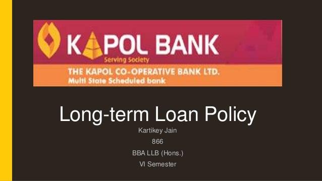 Long-term Loan Policy Kartikey Jain 866 BBA LLB (Hons.) VI Semester