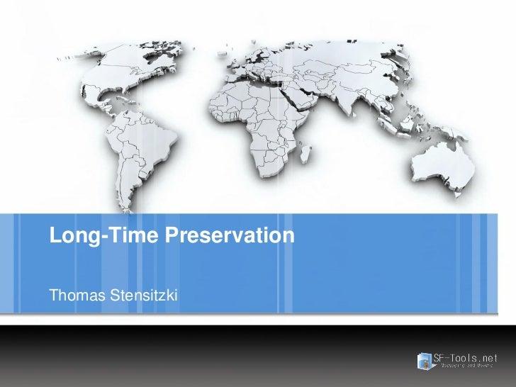 Long-Time PreservationThomas Stensitzki