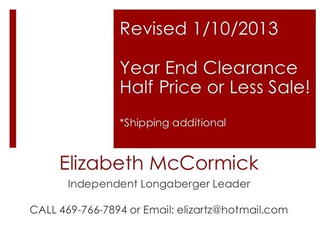 Revised 1/10/2013                Year End Clearance                Half Price or Less Sale!                *Shipping addit...