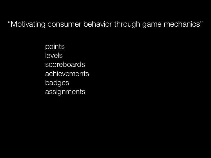 """Motivating consumer behavior through game mechanics""          points          levels          scoreboards          achiev..."