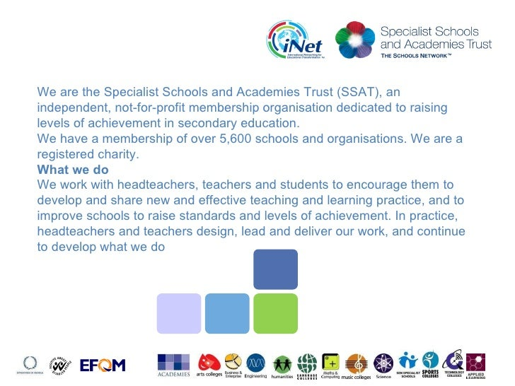 We are the Specialist Schools and Academies Trust (SSAT), an independent, not-for-profit membership organisation dedicated...