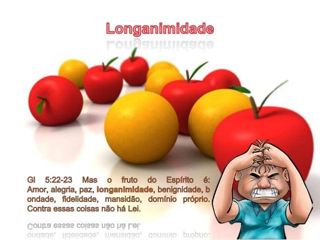 Longanimidade • A palavra: μακροθσμια (makrothumia) • μακρος (makros) 1) longo 1a) de lugar: remoto, distante, longe de 1b...