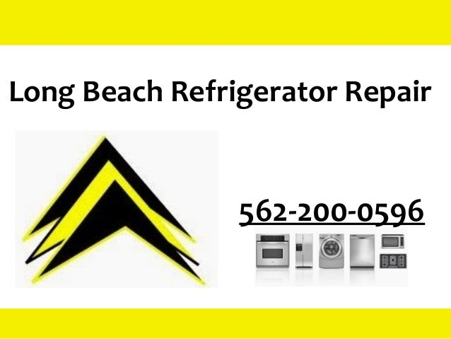 Long Beach Refrigerator Repair 562-200-0596