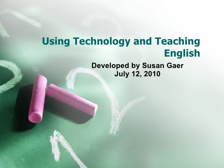 use of technology in teaching esl Using technology in the esl classroom - even if you are teaching in a hill tribe or yak tent engage them or enrage them is a quote from mark presnsky who believes that using technology in today's primary classrooms is essential in order to engage and motivate your pupils.