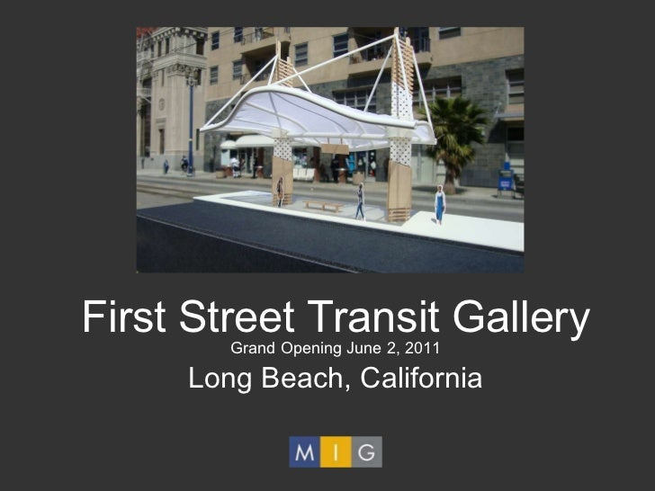 First Street Transit Gallery Long Beach, California Grand Opening June 2, 2011