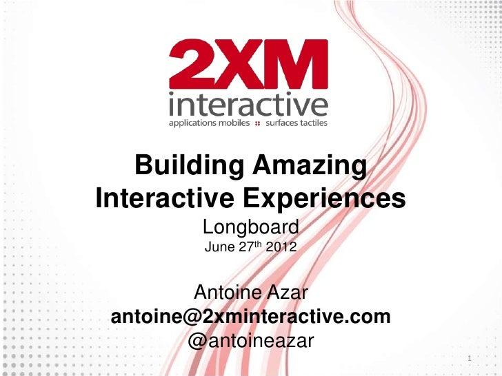 Building Amazing Interactive Experiences