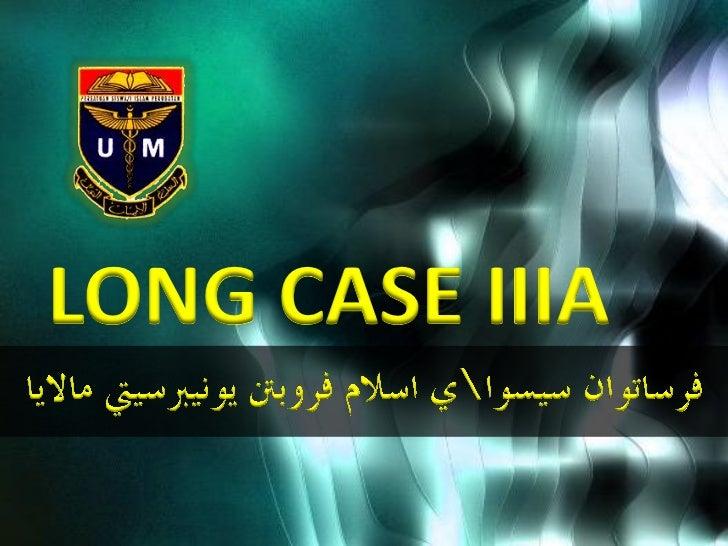 LONG CASE IIIA