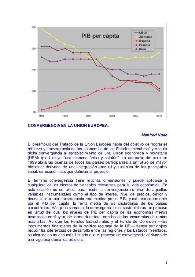 """1 CONVERGENCIA EN LA UNION EUROPEA. Manfred Nolte El preámbulo del Tratado de la Unión Europea habla del objetivo de """"logr..."""