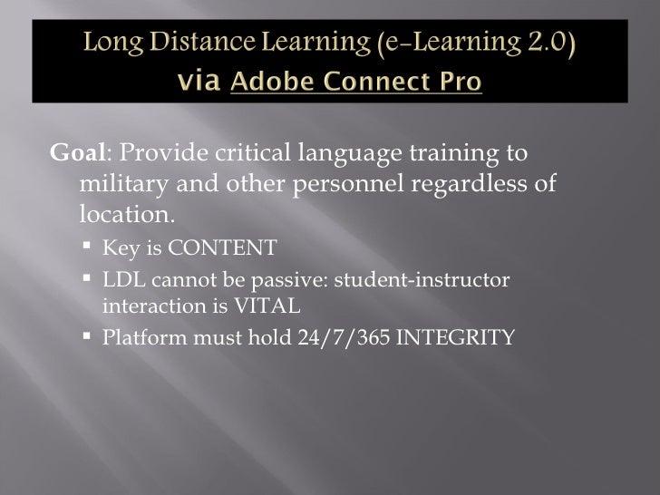 <ul><li>Goal : Provide critical language training to military and other personnel regardless of location. </li></ul><ul><u...