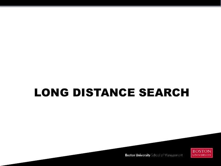 LONG DISTANCE SEARCH