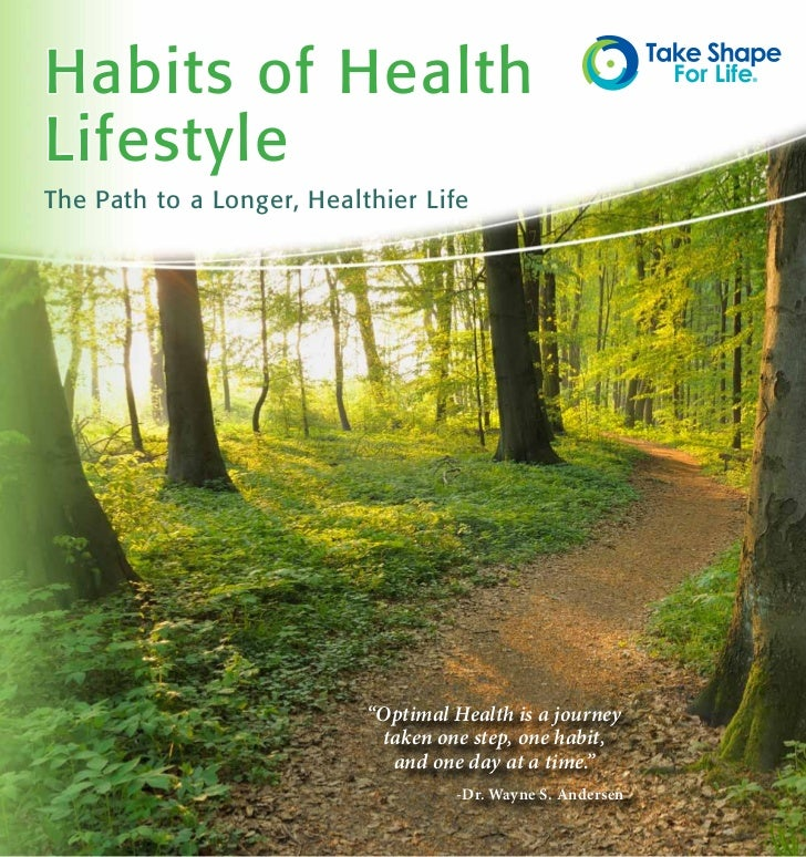 """Habits of HealthLifestyleThe Path to a Longer, Healthier Life                           """"Optimal Health is a journey      ..."""
