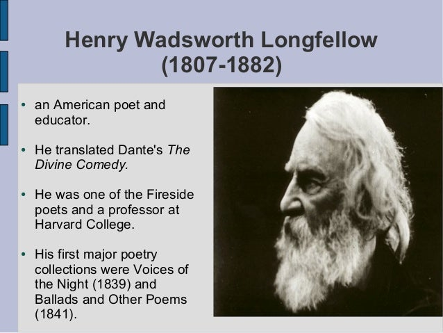 an introduction to the comparison of a poetry by henry wadsworth longfellow and james russell Transcript of the fireside poets: longfellow & holmes the fireside poets themes of the fireside poets henry wadsworth longfellow oliver james russell lowell.