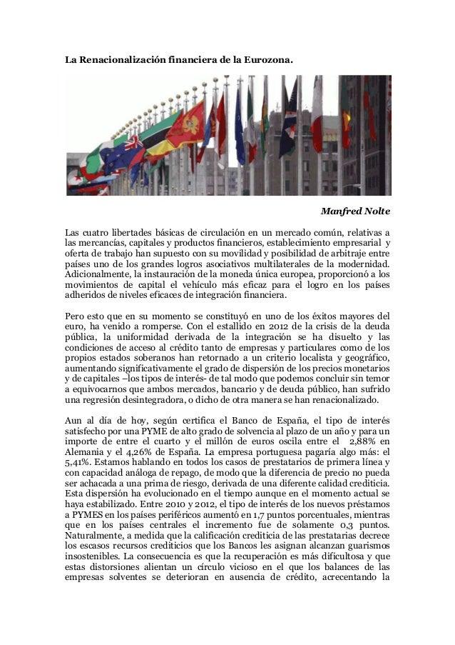 La Renacionalización financiera de la Eurozona.  Manfred Nolte Las cuatro libertades básicas de circulación en un mercado ...