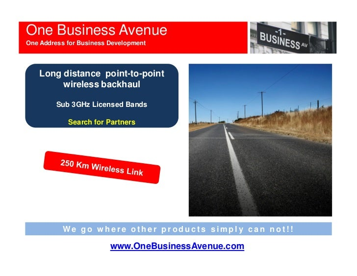 One Business AvenueOne Address for Business Development    Long distance point-to-point         wireless backhaul         ...