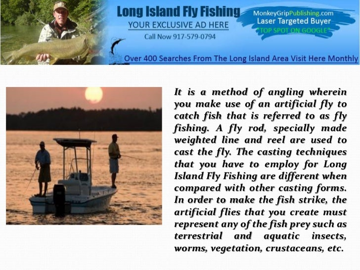 It is a method of angling whereinyou make use of an artificial fly tocatch fish that is referred to as flyfishing. A fly r...
