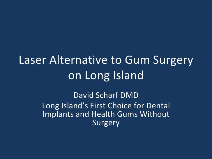 Laser Alternative to Gum Surgery on Long Island David Scharf DMD Long Island's First Choice for Dental Implants and Health...