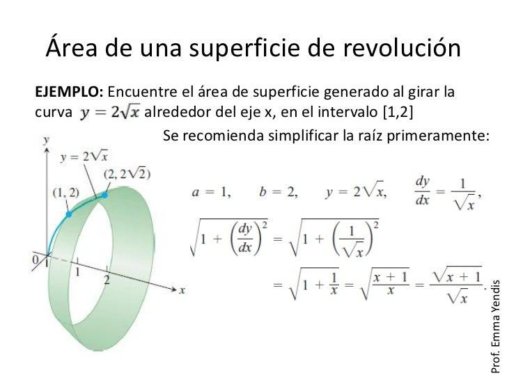 Área de una superficie de revoluciónEJEMPLO: Encuentre el área de superficie generado al girar lacurva        alrededor de...
