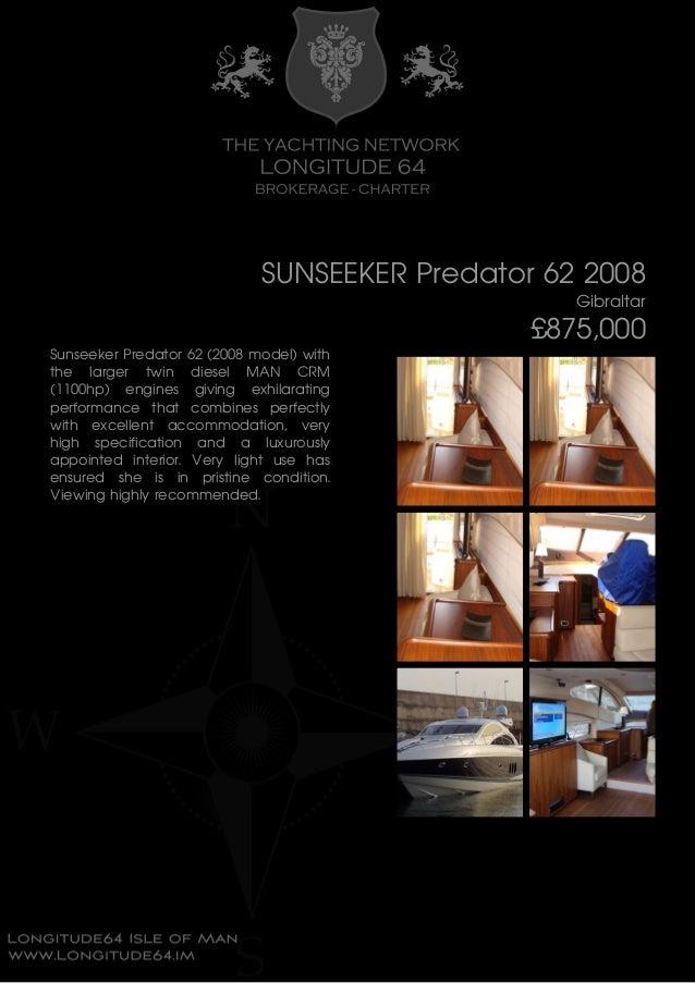 SUNSEEKER Predator 62 2008 Gibraltar £875,000 Sunseeker Predator 62 (2008 model) with the larger twin diesel MAN CRM (1100...