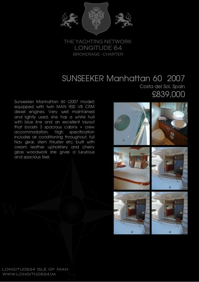 SUNSEEKER Manhattan 60 2007 Costa del Sol, Spain £839,000 Sunseeker Manhattan 60 (2007 model) equipped with twin MAN 900 V...