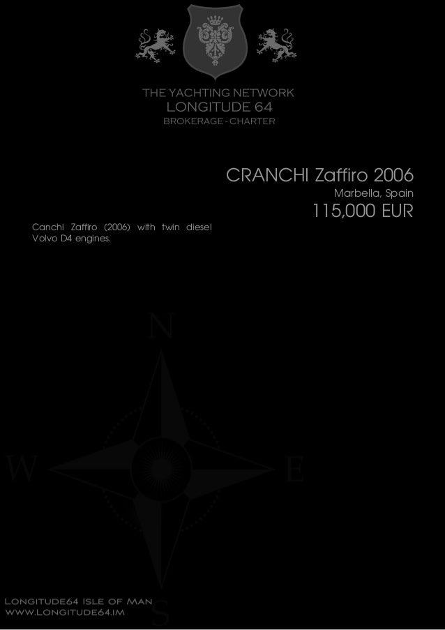 CRANCHI Zaffiro 2006 Marbella, Spain 115,000 EUR Canchi Zaffiro (2006) with twin diesel Volvo D4 engines.