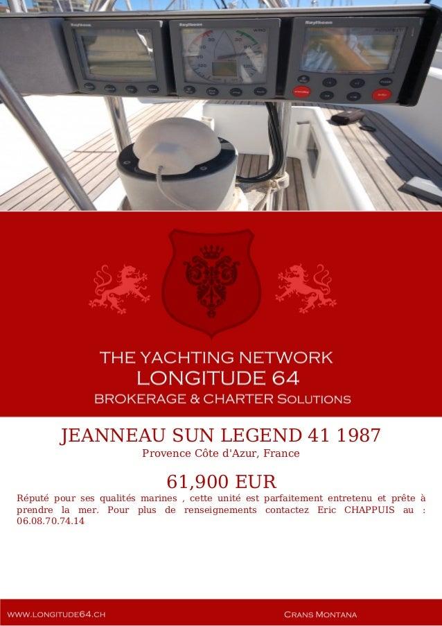 JEANNEAU SUN LEGEND 41 1987 Provence Côte d'Azur, France 61,900 EUR Réputé pour ses qualités marines , cette unité est par...