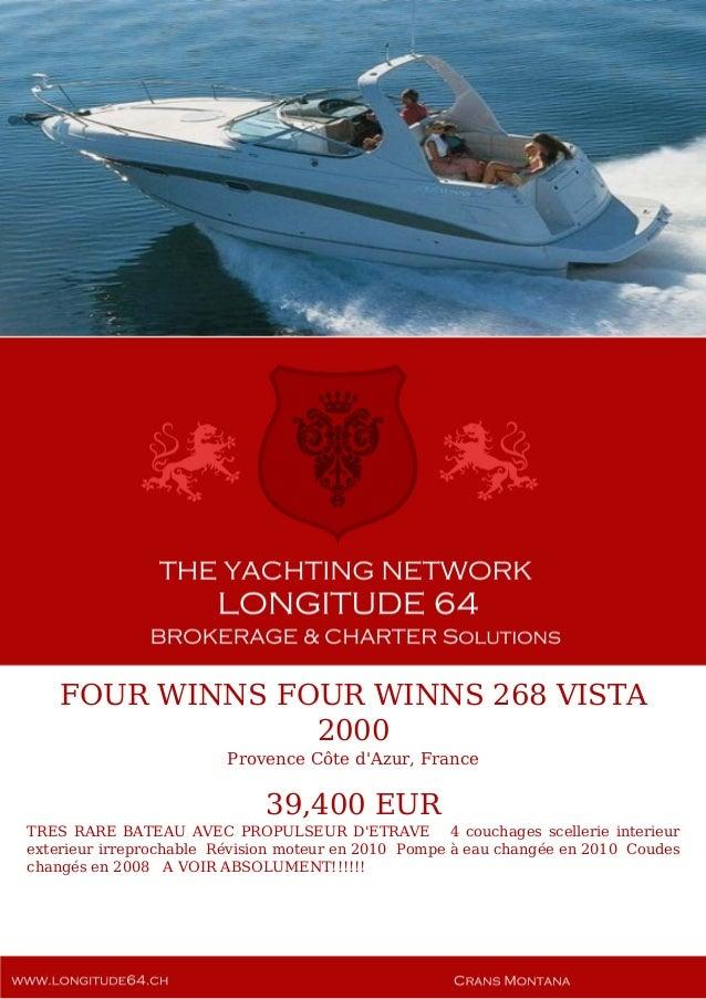 FOUR WINNS FOUR WINNS 268 VISTA 2000 Provence Côte d'Azur, France 39,400 EUR TRES RARE BATEAU AVEC PROPULSEUR D'ETRAVE 4 c...