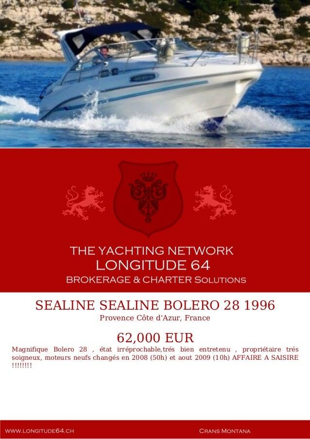 SEALINE SEALINE BOLERO 28 1996 Provence Côte d'Azur, France 62,000 EUR Magnifique Bolero 28 , état irréprochable,trés bien...