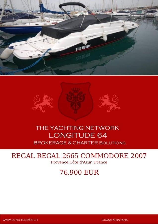REGAL REGAL 2665 COMMODORE 2007 Provence Côte d'Azur, France 76,900 EUR