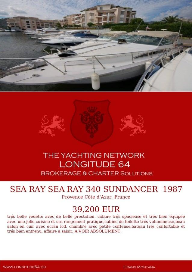 SEA RAY SEA RAY 340 SUNDANCER 1987 Provence Côte d'Azur, France 39,200 EUR trés belle vedette avec de belle prestation, ca...