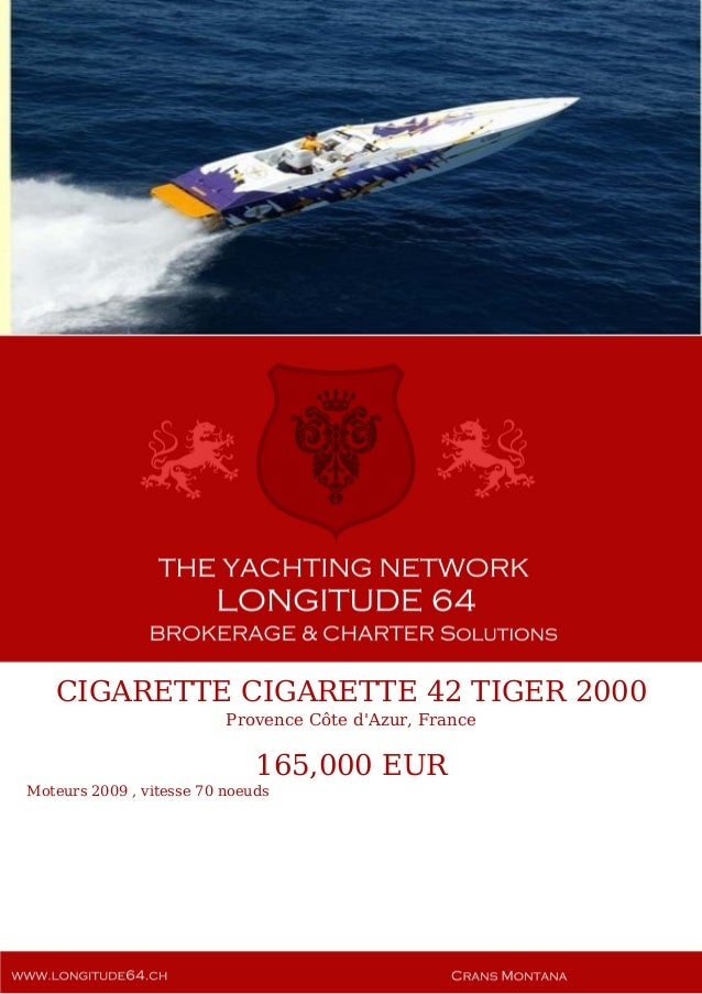 CIGARETTE CIGARETTE 42 TIGER 2000 Provence Côte d'Azur, France 165,000 EUR Moteurs 2009 , vitesse 70 noeuds