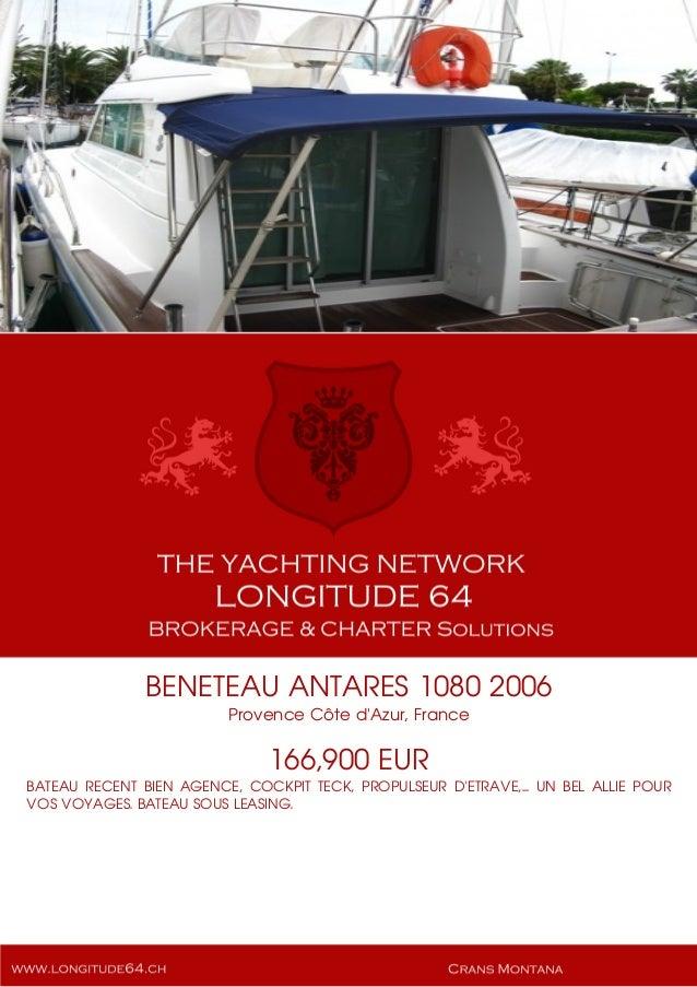 BENETEAU ANTARES 1080 2006 Provence Côte d'Azur, France 166,900 EUR BATEAU RECENT BIEN AGENCE, COCKPIT TECK, PROPULSEUR D'...