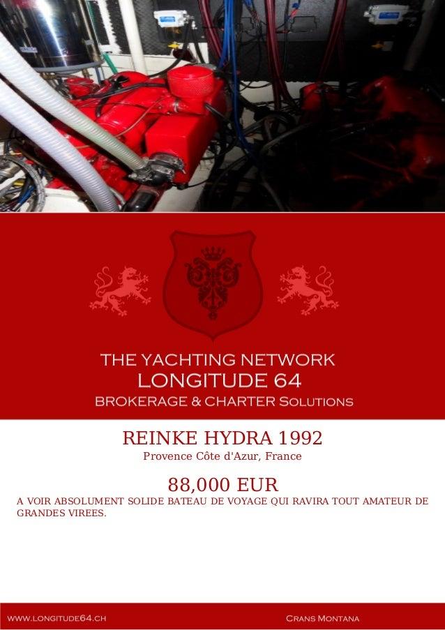 REINKE HYDRA 1992 Provence Côte d'Azur, France 88,000 EUR A VOIR ABSOLUMENT SOLIDE BATEAU DE VOYAGE QUI RAVIRA TOUT AMATEU...