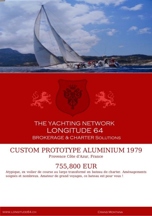 CUSTOM PROTOTYPE ALUMINIUM 1979 Provence Côte d'Azur, France 755,800 EUR Atypique, ex voilier de course au large transform...