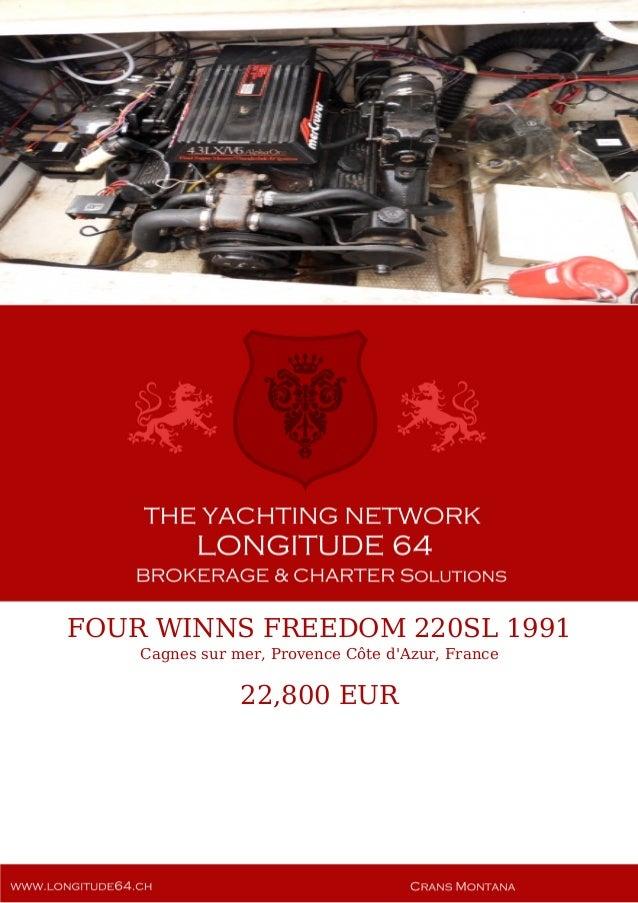 FOUR WINNS FREEDOM 220SL 1991 Cagnes sur mer, Provence Côte d'Azur, France 22,800 EUR