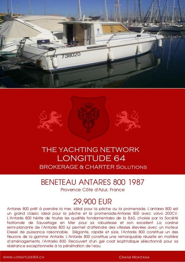 BENETEAU ANTARES 800 1987 Provence Côte d'Azur, France 29,900 EUR Antares 800 prêt à prendre la mer, idéal pour la pêche o...