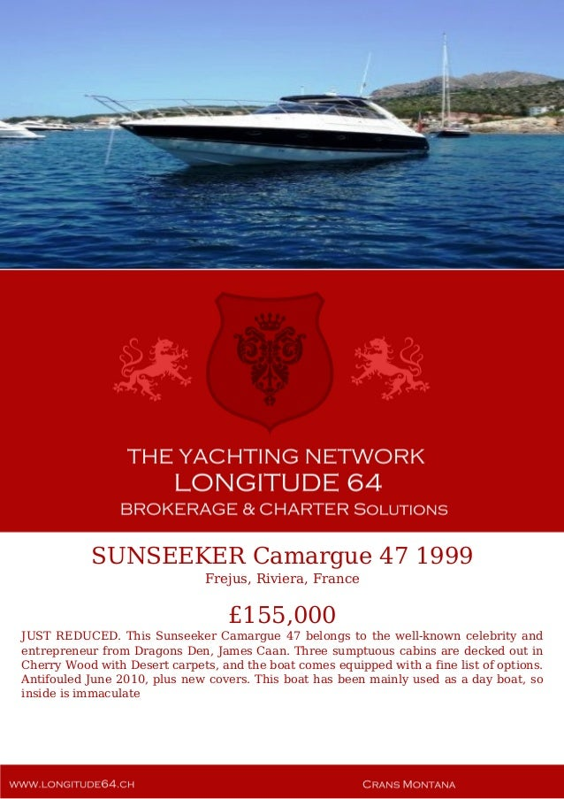 SUNSEEKER Camargue 47 1999 Frejus, Riviera, France £155,000 JUST REDUCED. This Sunseeker Camargue 47 belongs to the well-k...