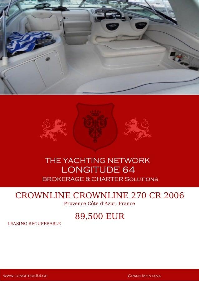 CROWNLINE CROWNLINE 270 CR 2006 Provence Côte d'Azur, France 89,500 EUR LEASING RECUPERABLE