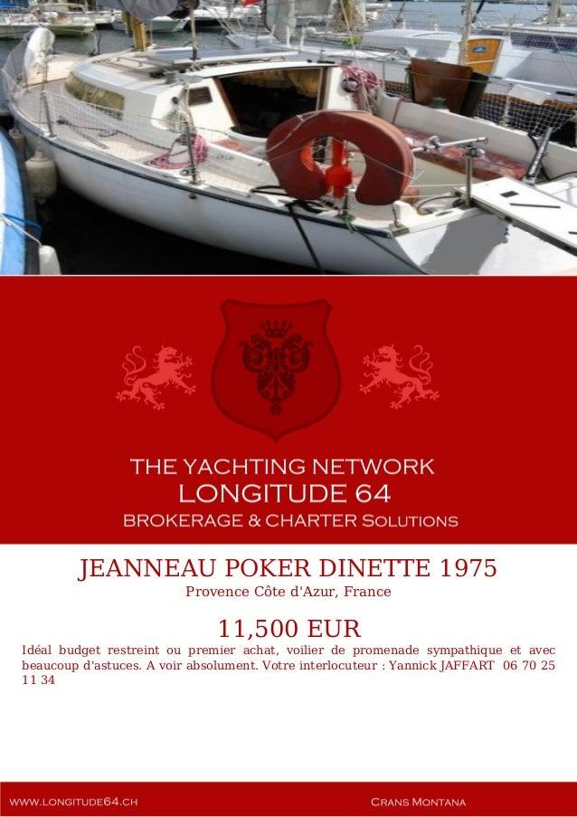 JEANNEAU POKER DINETTE 1975 Provence Côte d'Azur, France 11,500 EUR Idéal budget restreint ou premier achat, voilier de pr...